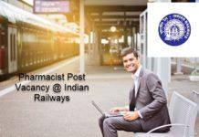 06 Govt Pharmacist Post Vacancy @ Indian Railways