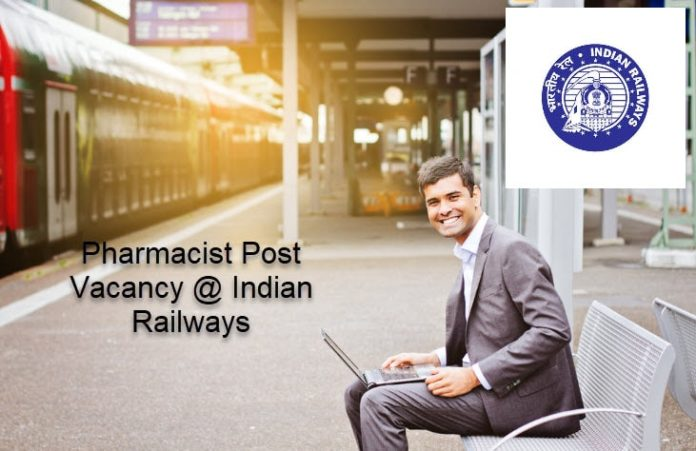 06 Govt Pharmacist Post Vacancy @ Indian Railways