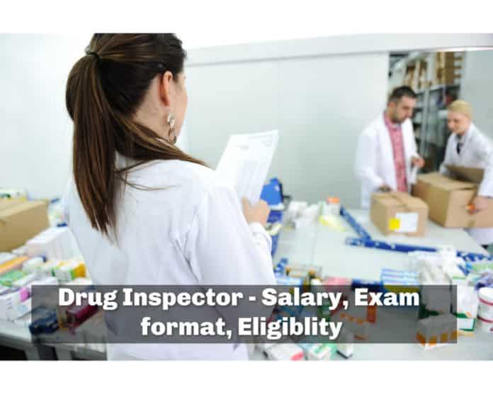 Drug Inspector - Salary, Exam format, eligiblity