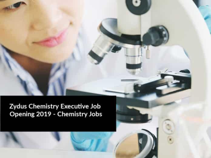 Zydus Chemistry Executive Job Opening 2019 - Chemistry Jobs