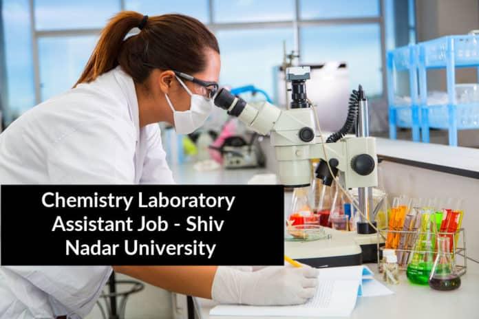 Chemistry Laboratory Assistant Job - Shiv Nadar University