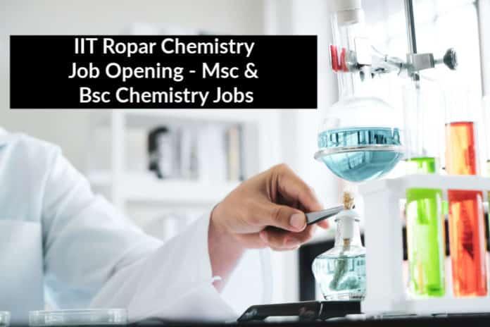 IIT Ropar Chemistry Job Opening - Msc & Bsc Chemistry Jobs