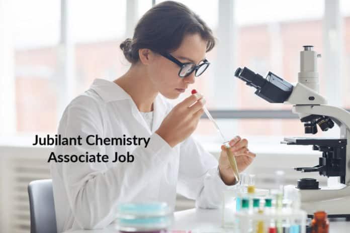 Jubilant Chemistry Associate Job Opening - Apply Now