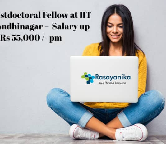 Postdoctoral Fellow at IIT Gandhinagar – Application Details Salary up to Rs 55,000 /- pm