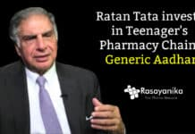 Ratan Tata invests in Teenager's Pharmacy Chain, Generic Aadhar