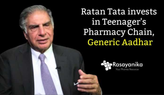 Ratan Tata invests in Teenager's Pharmacy Chain, Generic Aadhar