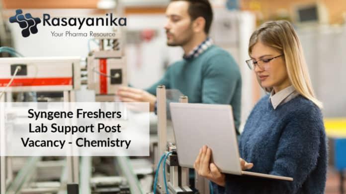 Syngene Freshers Lab Support Post Vacancy - Chemistry