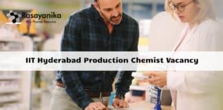IIT Hyderabad Production Chemist Vacancy - Application Details