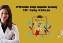 GPSC Senior Drugs Inspector Vacancy 2021 - Salary 1.4 Lakh pm